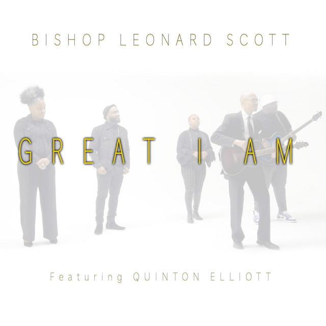 Bishop Leonard Scott, Quinton Elliott - Great I Am (feat. Quinton Elliott)