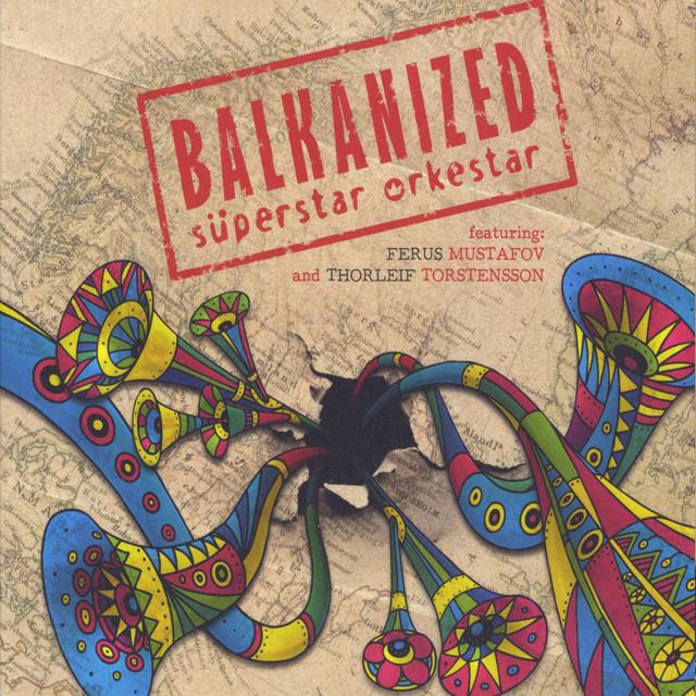 Balkanized (feat. Ferus Mustafov and Thorleif Torstensson)