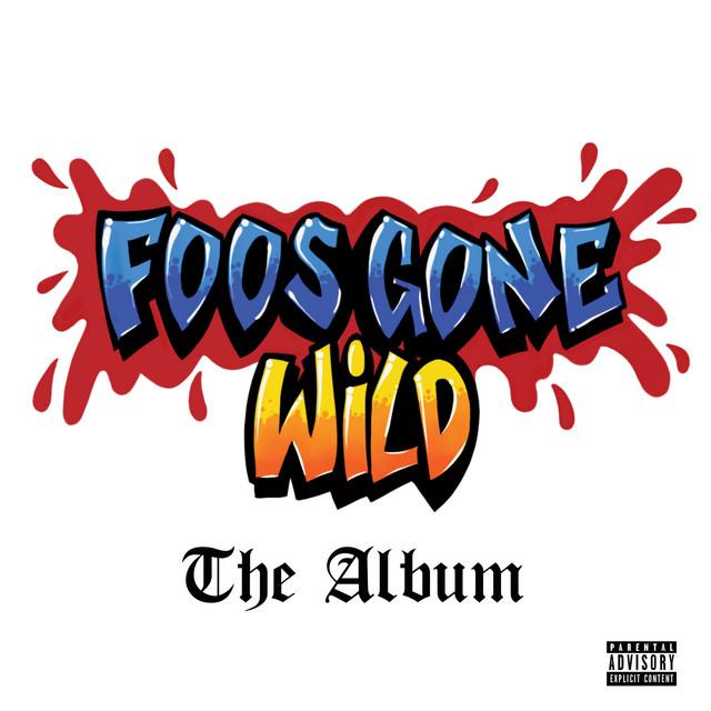 Foos Gone Wild The Album