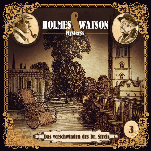 Holmes & Watson Teil 3 - Das Verschwinden des Dr. Steels Cover