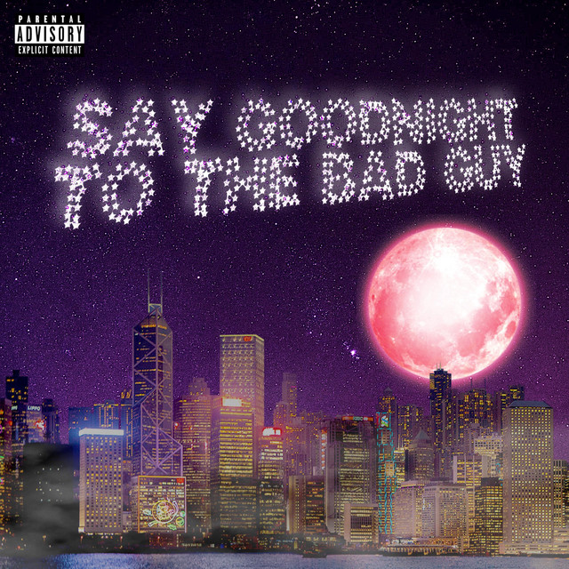 Say Goodnight to the Bad Guy