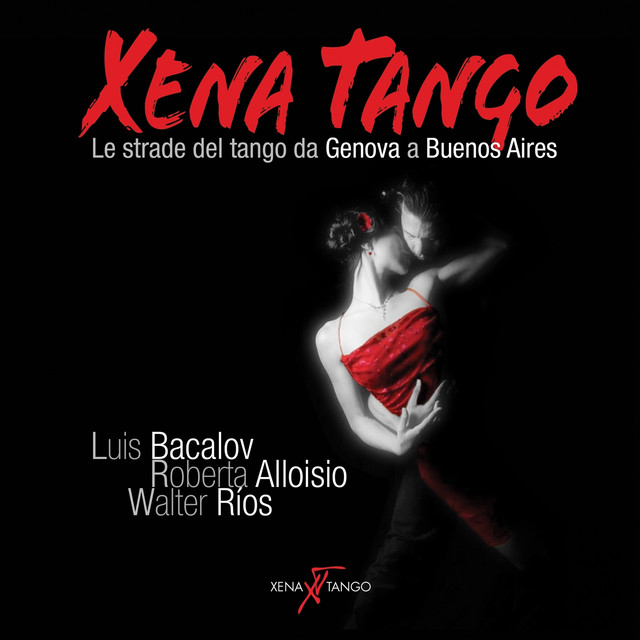 Xena Tango (Le strade del tango da Genova a Buenos Aires)