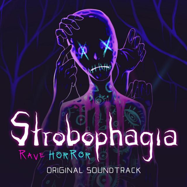 Strobophagia | Rave Horror (Original Soundtrack)