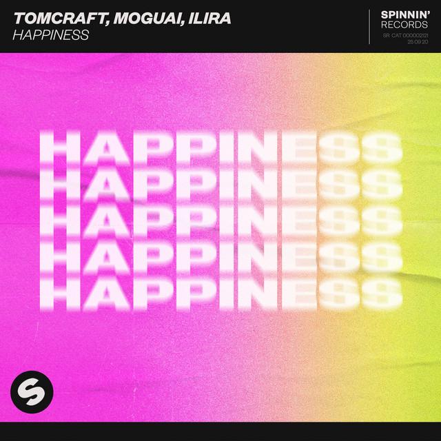 Tomcraft & Moguai & ILIRA - Happiness