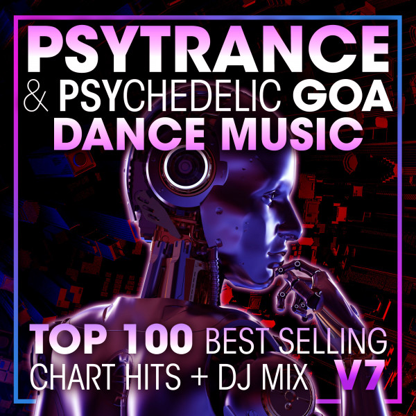 Psy Trance & Psychedelic Goa Dance Music Top 100 Best Selling Chart Hits + DJ Mix V7