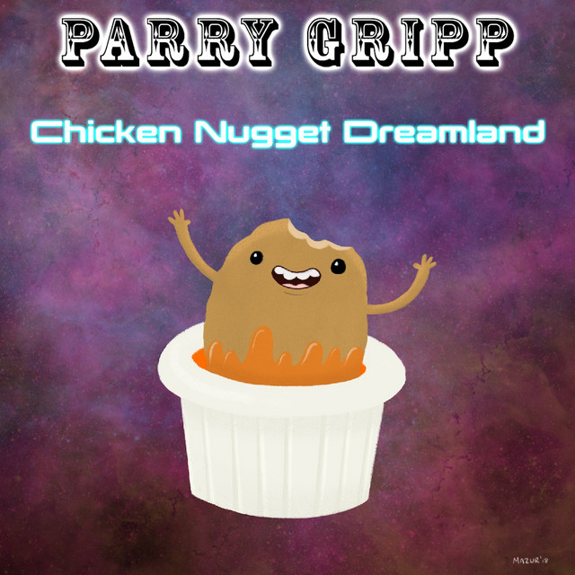 Chicken Nugget Dreamland by Parry Gripp