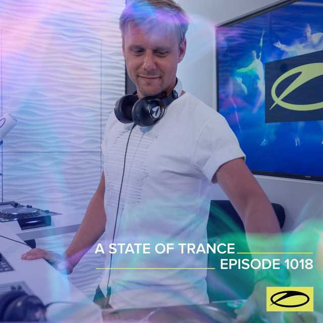 ASOT 1018 - A State Of Trance Episode 1018 (Including A State Of Trance Classics - Mix 025: DRYM)