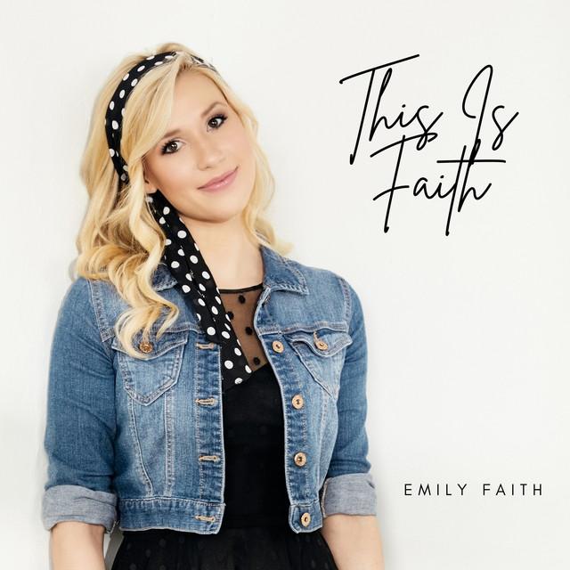 Emily Faith - This Is Faith