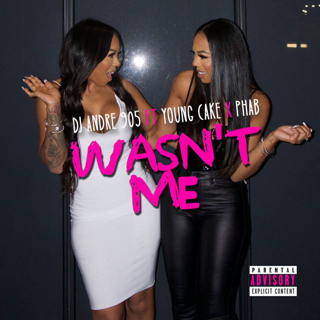 Wasn't Me (feat. Young Cake & Phab)