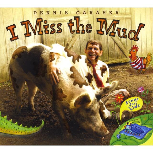 I Miss The Mud by Dennis Caraher
