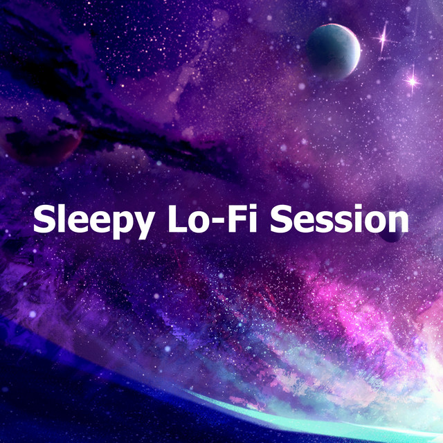 Album cover for Sleepy Lo-Fi Session by Lofi Sleep Chill & Study