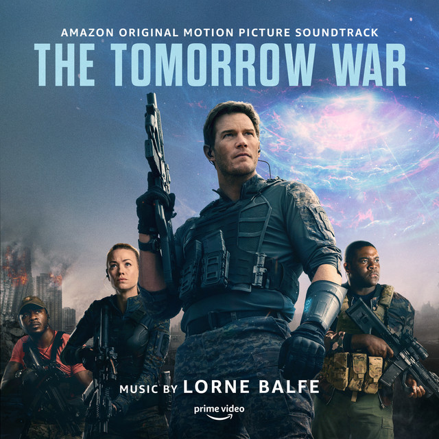 The Tomorrow War (Amazon Original Motion Picture Soundtrack) - Official Soundtrack