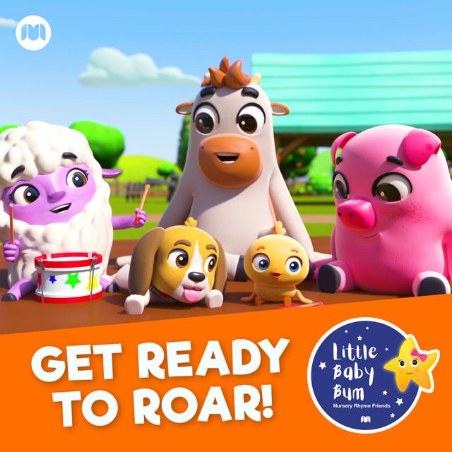 Album cover for Get Ready to Roar! by Little Baby Bum Nursery Rhyme Friends, KiiYii, T-Rex Ranch