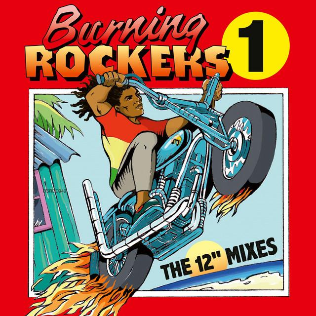 """Burning Rockers 1 the 12"""" Mixes"""