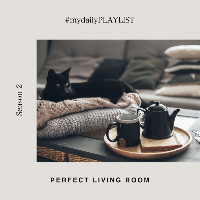 Perfect Living Room - My Daily Playlist #2