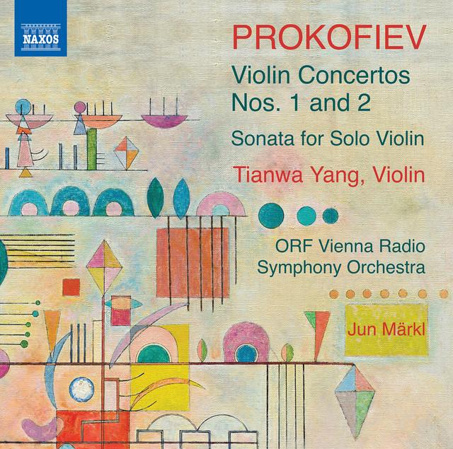 Album cover for Prokofiev: Violin Works by Sergei Prokofiev, Tianwa Yang, Vienna Radio Symphony Orchestra, Jun Markl