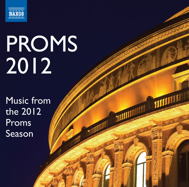 Proms 2012 - Music from the 2012 Proms Season