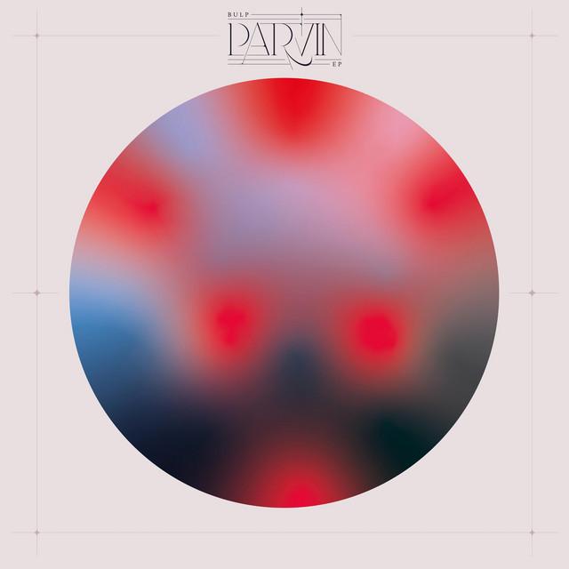 Bulp - Parvin EP Image