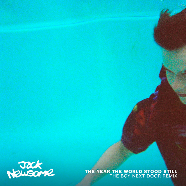 Jack Newsome & The Boy Next Door - The Year The World Stood Still (The Boy Next Door Remix)