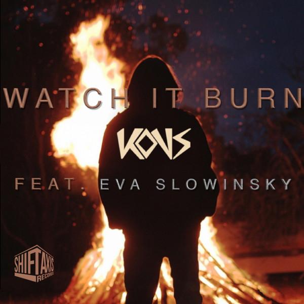 Watch It Burn (feat. Eva Slowinsky) - Original Mix