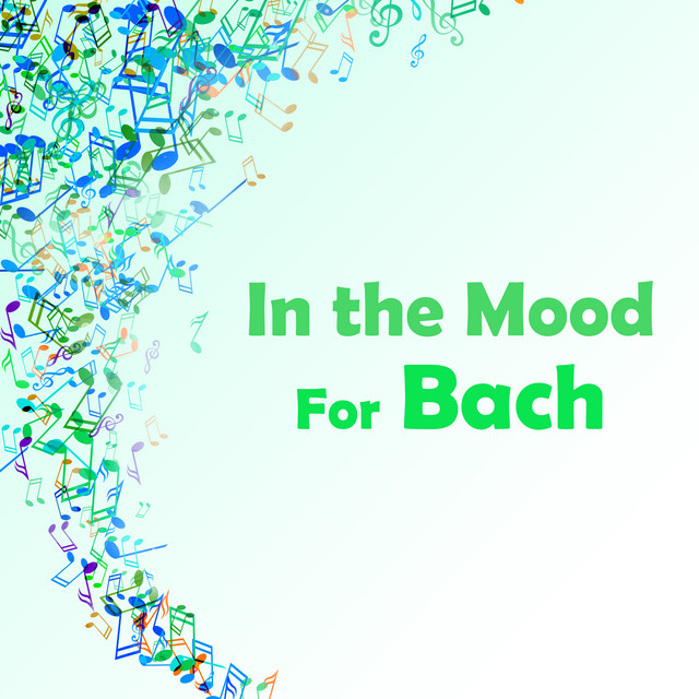 In the Mood for Bach