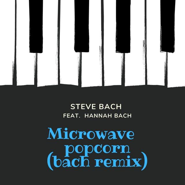 Microwave Popcorn (Bach Remix)