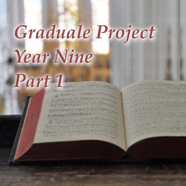 Graduale Project Year 9, Pt. 1