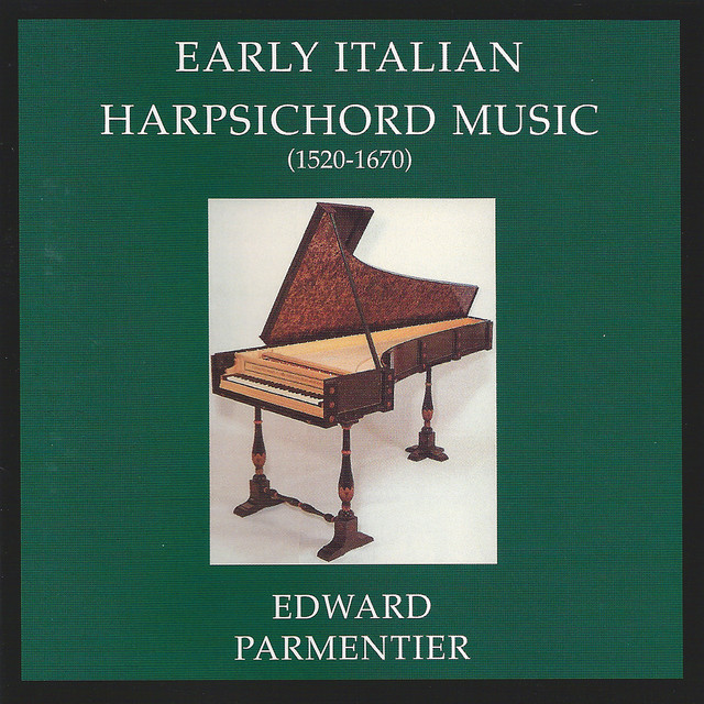 Early Italian Harpsichord Music (1520-1670)