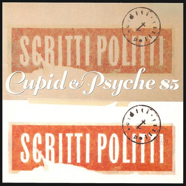 Scritti Politti  Cupid & Psyche 85 :Replay