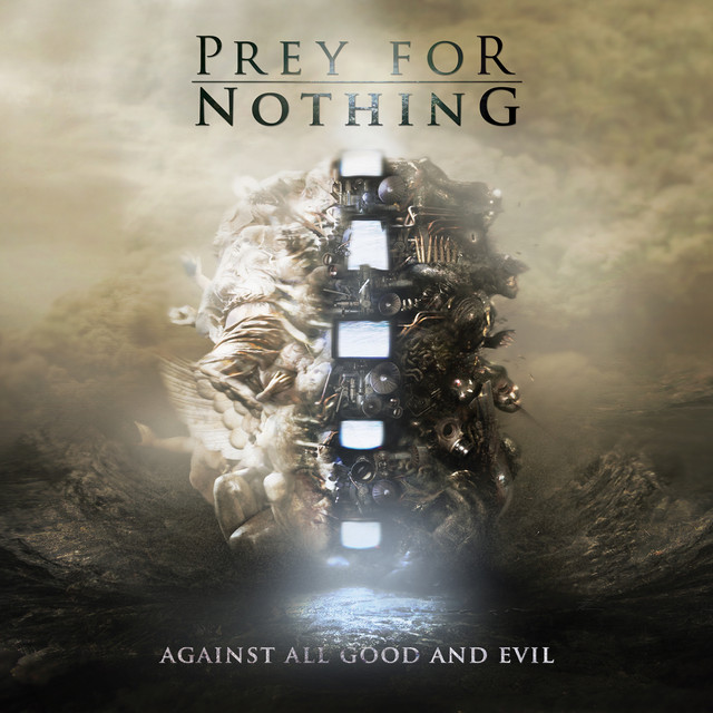 Prey For Nothing - Against All Good and Evil