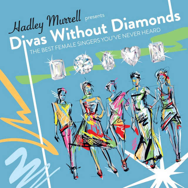 Divas Without Diamonds: The Best Female Singers You've Never Heard