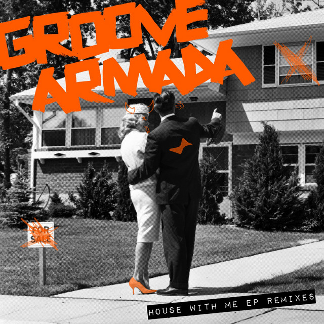 Artwork for House With Me - Andrea Oliva Remix by Groove Armada