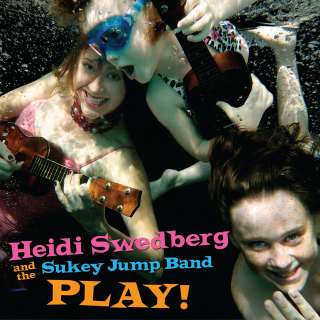 Play! by Heidi Swedberg and the Sukey Jump Band