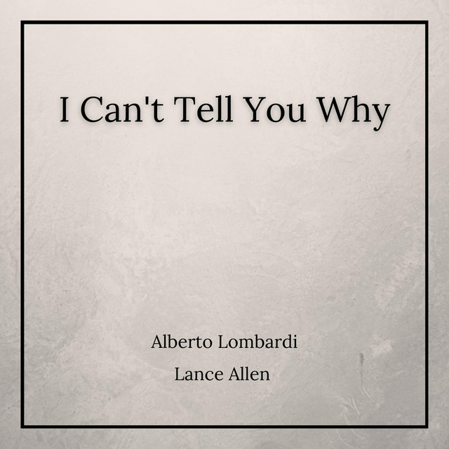 Album cover art: Alberto Lombardi - I Can't Tell You Why (Instrumental)