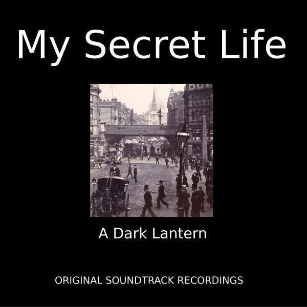 A Dark Lantern (My Secret Life, Vol. 1 Chapter 8) [Original Score]