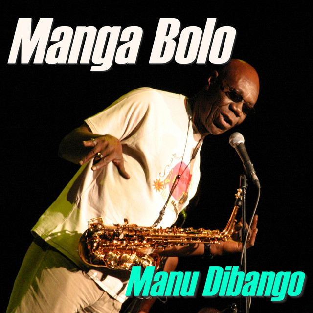 Manga Bolo - Album by Manu Dibango   Spotify
