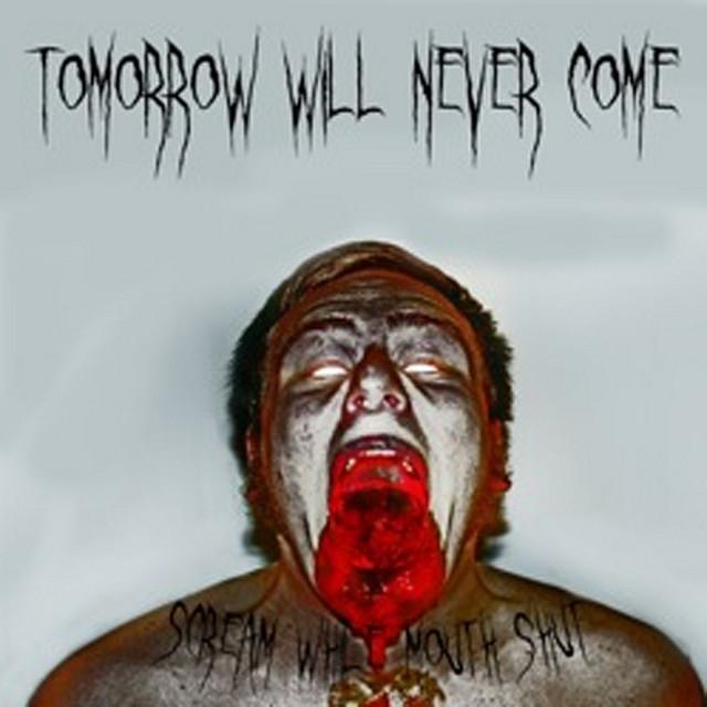 Tomorrow Will Never Come