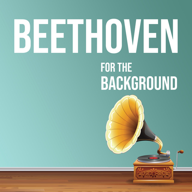 Beethoven for the Background