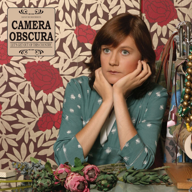 Camera Obscura  Let's Get Out Of This Country :Replay