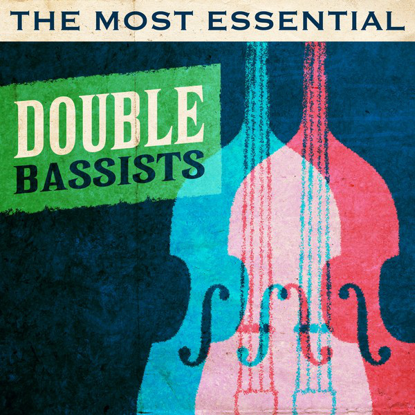 The Most Essential Double Bassist