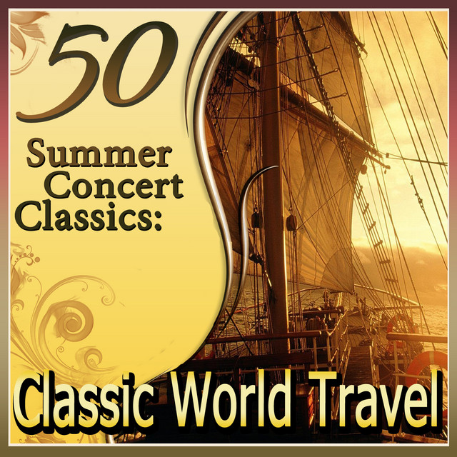 50 Summer Concert Classics: Classic World Travel