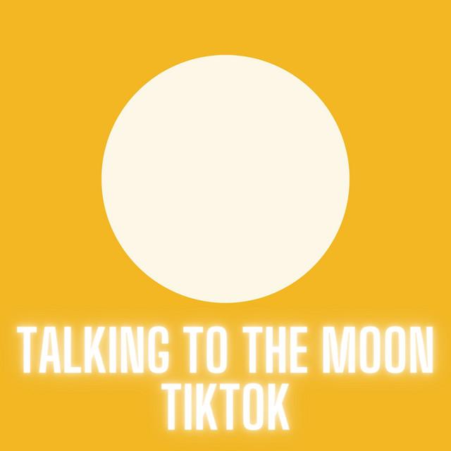 Talking To The Moon Tiktok Remix Single By Eduardo Xd Spotify