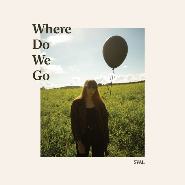 Where Do We Go - Single by Sval | Spotify