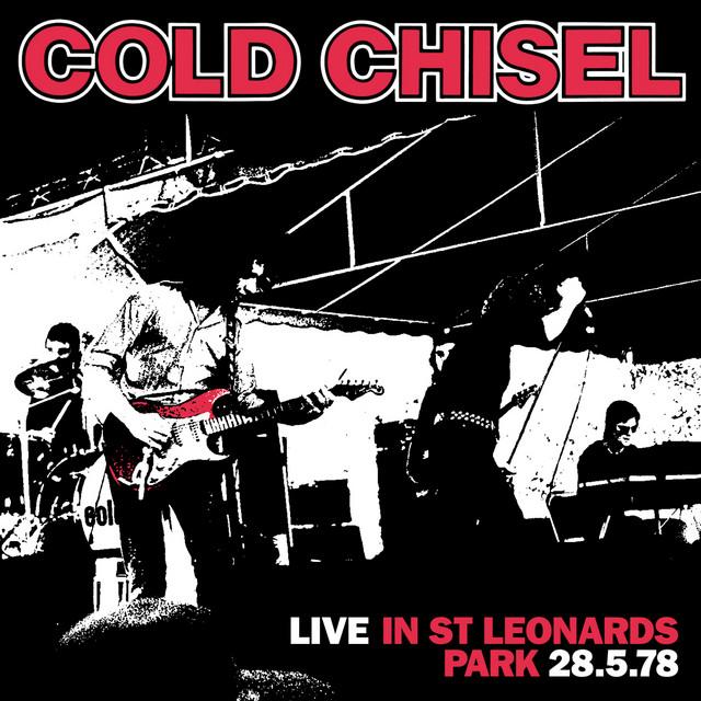 Cold Chisel — Live In St Leonards Park 28.5.78