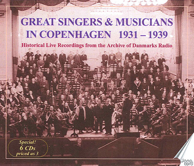 Great Singers and Musicians in Copenhagen: Historical Live Recordings from the Archive of Danmarks Radio (1931-1939)