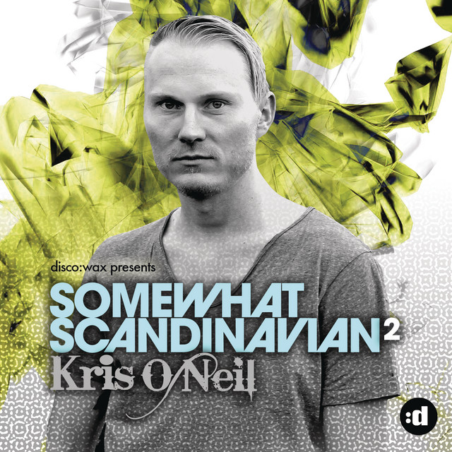 Dimitri Vegas & Like Mike & Moguai & Like Mike - disco:wax Presents: Kris O'Neil - Somewhat Scandinavian 2