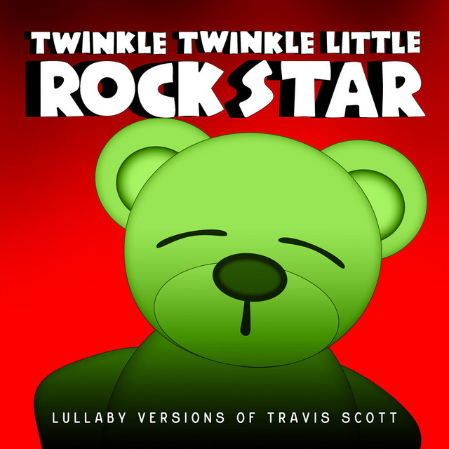 Album cover for Lullaby Versions of Travis Scott by Twinkle Twinkle Little Rock Star