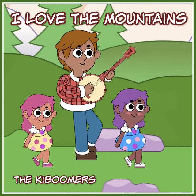 I Love the Mountains by The Kiboomers