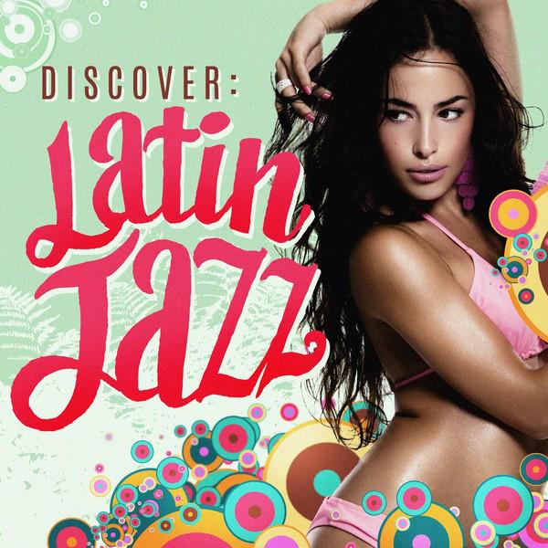Discover: Latin Jazz