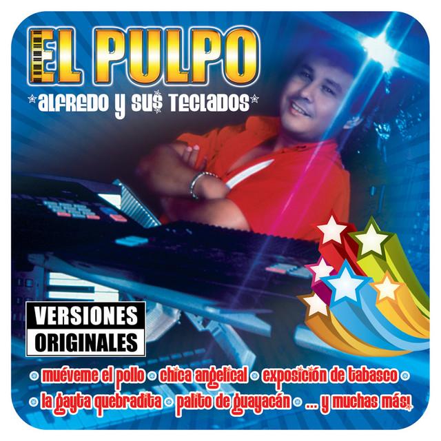 Alfredo El Pulpo Y Sus Teclados